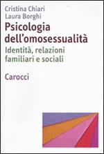 Psicologia dell'omosessualità. Identità, relazioni familiari e sociali