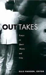 Out Takes: Essays on Queer Theory and Film