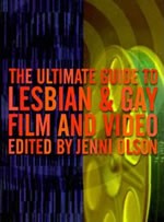 Ultimate Guide To Lesbian & Gay Film and Video