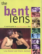 The Bent Lens: A World Guide to Gay & Lesbian Film