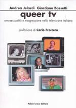 Titolo Queer Tv. Omosessualità e trasgressione nella Tv italiana