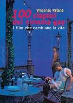 100 classici del cinema gay. I film che cambiano la vita.