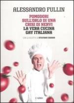 Pomodori sull'orlo di una crisi di nervi. La vera cucina gay italiana