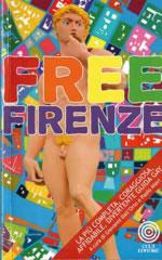 Free Firenze. La più completa, coraggiosa, affidabile, divertente guida gay