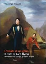 L'estate di un ghiro. Il mito di Lord Byron attraverso la vita, i viaggi, gli amori, le opere