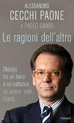 Le ragioni dell'altro: Dialogo tra un ateo e un cattolico sulle questioni del vivere