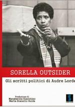 Sorella Outsider - Gli scritti politici di Audre Lorde