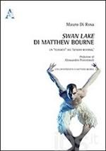 Swan lake di matthew Bourne. Un classico del gender reversal. Con un'intervista a Matthew Bourne