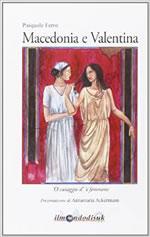 Macedonia e Valentina. O curagge de' 'femmene
