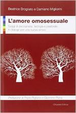 L'amore omosessuale. Saggi di psicoanalisi, teologia e pastorale. In dialogo per una nuova sintesi