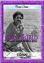 Sex and the world. Viaggi gay e rock'n roll