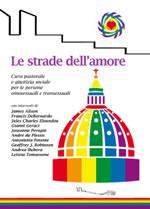 Le strade dell'amore. Cura pastorale e giustizia sociale per le persone omosessuali e transessuali