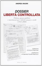 Dossier libertà controllata. Polizia, potere politico e movimenti per i diritti umani e civili (1945-2000)