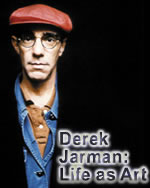 Derek Jarman: Life as Art