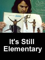 It's Still Elementary
