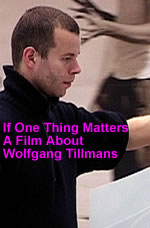 If One Thing Matters - A Film About Wolfgang Tillmans