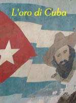 L' Oro di Cuba