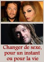 Changer de sexe, pour un instant ou pour la vie