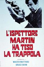 L' Ispettore Martin ha teso la trappola