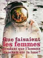 Que faisaient les femmes pendant que l''homme marchait sur la Lune