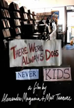 There Were Always Dogs, Never Kids