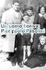 Uomo fioriva: Pier Paolo Pasolini