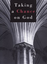 Taking A Chance on God