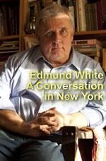 Edmund White – A Conversation in New York