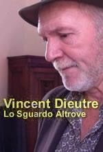 Vincent Dieutre - Lo Sguardo Altrove