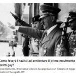 Come fecero i nazisti ad annientare il primo movimento dei diritti gay?