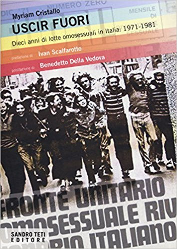 Uscir fuori. Dieci anni di lotte degli omosessuali in Italia: 1971-1981