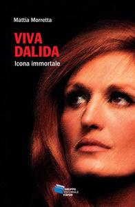 Viva Dalida. Icona immortale