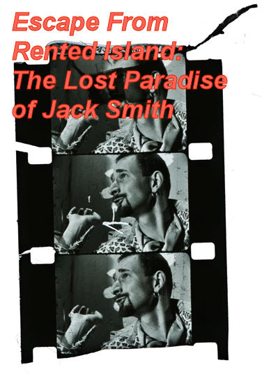 Escape From Rented Island: The Lost Paradise of Jack Smith