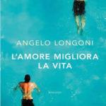 L'amore migliora la vita, di Angelo Longoni