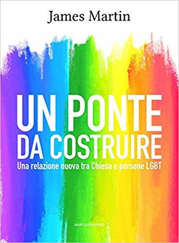 Un ponte da costruire. Una relazione nuova tra Chiesa e persone LGBT