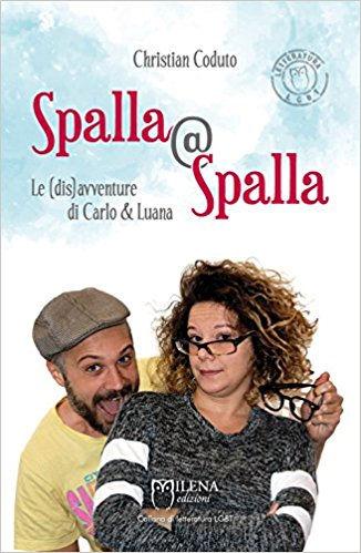 Spalla@Spalla. Le(dis) avventure di Carlo e Luana