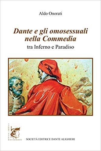 Dante e gli omosessuali nella Commedia. Tra Inferno e Paradiso