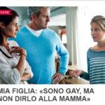 MIA FIGLIA: «SONO GAY, MA NON DIRLO ALLA MAMMA»