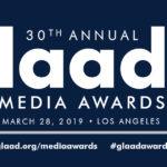 Annunciate le candidature ai 30mi Premi GLAAD